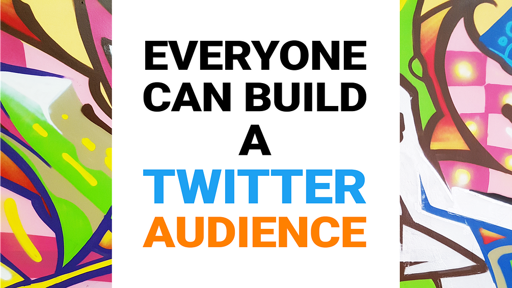 Everyone Can Build a Twitter Audience course logo